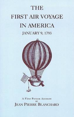 Picture of The First Air Voyage in America: January 9, 1793: A First Person Account