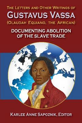 Picture of The Letters and Other Writings of Gustavus Vassa, Alias Olaudah Equiano, the African: Documenting Slavery and Abolition