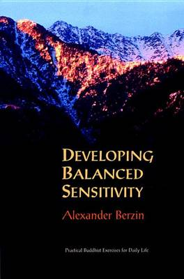 Picture of Developing Balanced Sensitivity: Practical Buddhist Exercises for Daily Life