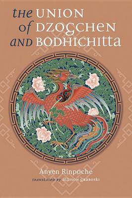 Picture of Union of Dzogchen and Bodhichitta: A Guide to the Attainment of Wisdom