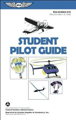 Picture of Student Pilot Guide: FAA-H-8083-27A