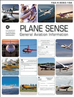 Picture of Plane Sense: General Aviation Information: FAA-H-8083-19A: 2009