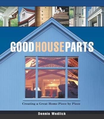 Picture of Good House Parts: Creating a Great Home Piece by Piece