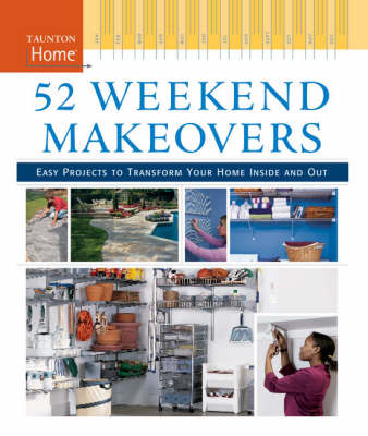 Picture of 52 Weekend Makeovers: Easy Projects to Transform Your Home Inside and Out