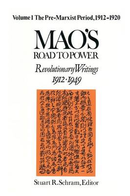 Picture of Mao's Road to Power: Revolutionary Writings, 1912-49: Volume 1: Pre-Marxist Period, 1912-20