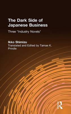 Picture of The Dark Side of Japanese Business: Three Industry Novels