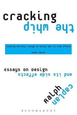Picture of Cracking the Whip: Essays on Design and Its Side Effects