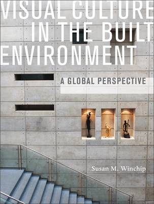 Picture of Visual Culture in the Built Environment: A Global Perspective