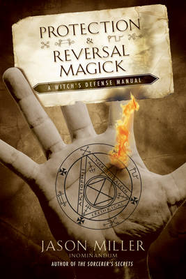 Picture of Protection and Reversal Magick: A Witch's Defense Manual