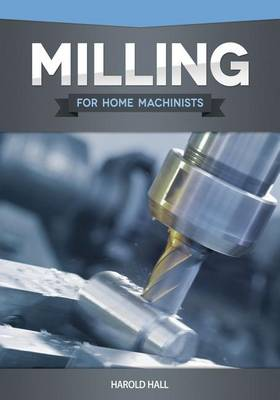 Picture of Milling for Home Machinists