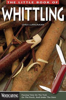 Picture of The Little Book of Whittling: Passing Time on the Trail, on the Porch, and Under the Stars