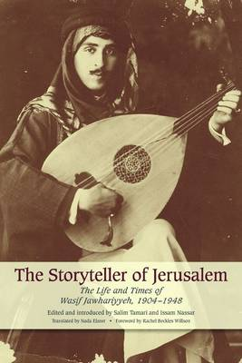 Picture of The Storyteller of Jerusalem: The Life and Times of Wasif Jawhariyyeh, 1904-1948