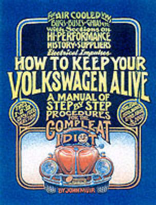 Picture of How to Keep Your Volkswagen Alive: A Manual of Step-by-Step Procedures for the Compleat Idiot