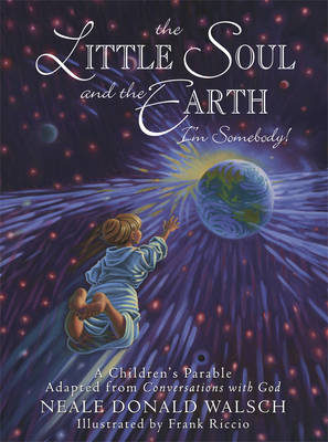 Picture of Little Soul and the Earth: A Childrens Parable Adapted from Conversations with God