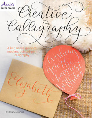 Picture of Creative Calligraphy: A Beginner's Guide to Modern, Pointed-Pen Calligraphy