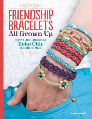 Picture of Friendship Bracelets: All Grown Up: Hemp, Floss, and Other Boho Chic Designs to Make