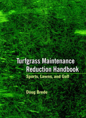 Picture of Turfgrass Maintenance Reduction Handbook: Sports, Lawns & Golf: Sports, Lawns, and Golf