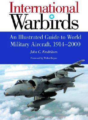Picture of International Warbirds: An Illustrated Guide to World Military Aircraft, 1914-2000