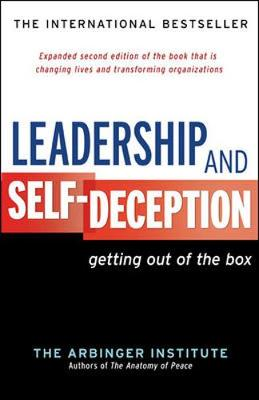Picture of Leadership and Self-Deception: Getting Out of the Box