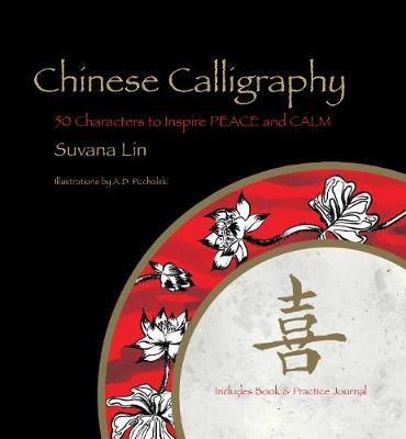 Picture of Chinese Calligraphy: 50 Chinese Characters to Inspire Peace and Calm
