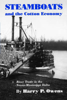 Picture of Steamboats and the Cotton Economy: River Trade in the Yazoo-Mississippi Delta