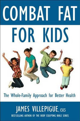 Picture of Combat Fat for Kids: The Whole-Family Approach to Optimal Health