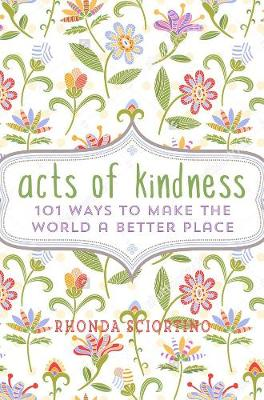Picture of Acts of Kindness: 101 Ways to Make the World a Better Place