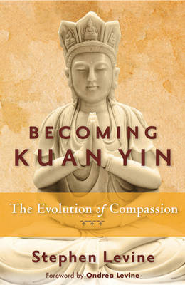 Picture of Becoming Kuan Yin: The Evolution of Compassion