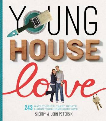 Picture of Young House Love: 251 Ways to Paint, Craft, Update, Organize, and Show Your Home Some Love