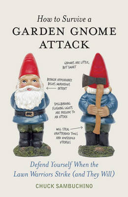 Picture of How to Survive a Garden Gnome Attack: Defend Yourself When the Lawn Warriors Strike (and They Will)