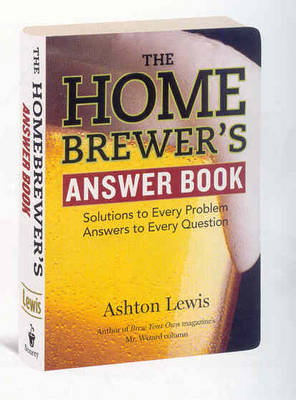 Picture of The Home Brewer's Answer Book: Solutions to Every Problem Answers to Every Question