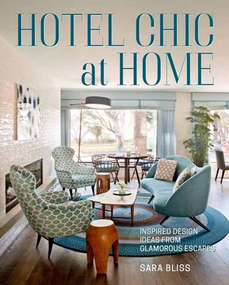 Picture of Hotel Chic at Home: Design Inspiration from the World's Most Inviting Inns