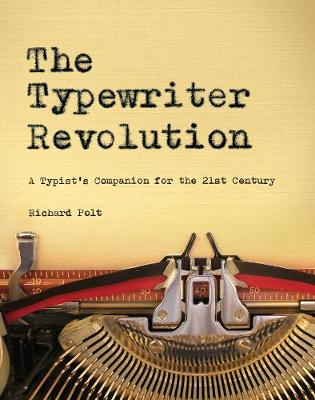 Picture of The Typewriter Revolution: A Typist's Companion for the 21st Century