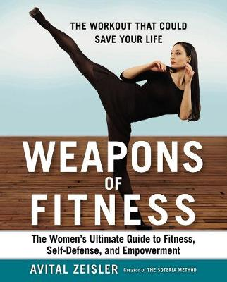 Picture of Weapons of Fitness: The Women's Ultimate Guide to Fitness, Self-Defence, and Empowerment