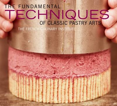Picture of The Fundamental Techniques of Classic Pastry Arts