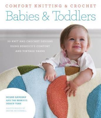 Picture of Comfort Knitting & Crochet: Babies & Toddlers: 50 Knit and Crochet Designs Using Berroco's Comfort and Vintage Yarns