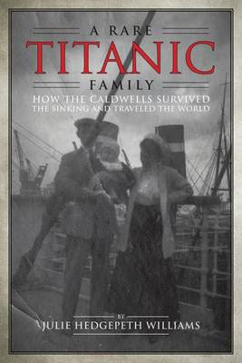 Picture of A Rare Titanic Family: How the Caldwells Survived the Sinking and Traveled the World