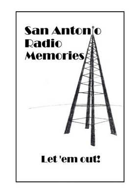 Picture of San Antonio Radio Memories - Let 'em Out!