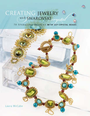 Picture of Creating Crystal with Swarovski: 65 Sparkling Designs with Crystal Beads and Stones