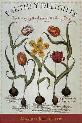 Picture of Earthly Delights: Gardening by the Seasons the Easy Way