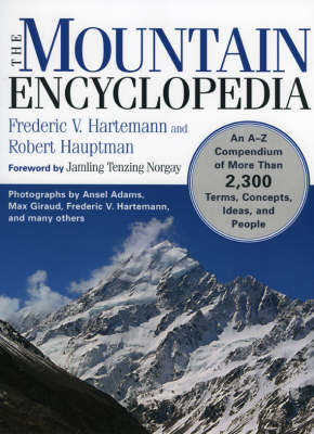 Picture of The Mountain Encyclopedia: An A to Z Compendium of Over 2,250 Terms, Concepts, Ideas, and People