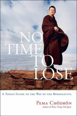Picture of No Time to Lose: A Timely Guide to the Way of the Bodhisattva