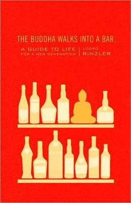 Picture of The Buddha Walks into a Bar: A Guide to Life for a New Generation