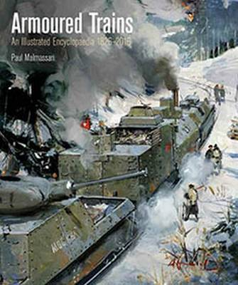 Picture of Armoured Trains: An Illustrated Encyclopedia 1825-2016