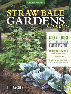 Picture of Straw Bale Gardens Complete: Breakthrough Vegetable Gardening Method-All-New Information on: Urban & Small Spaces, Organics, Saving Water-Make Your Own Bales with or Without Straw
