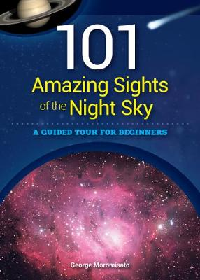Picture of 101 Amazing Sights of the Night Sky: A Guided Tour for Beginners