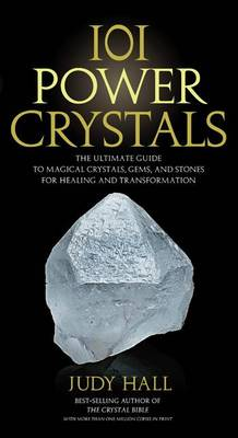 Picture of 101 Power Crystals: The Ultimate Guide to Magical Crystals, Gems, and Stones for Healing and Transformation