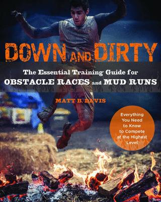 Picture of Down and Dirty: The Essential Training Guide for Obstacle Races and Mud Runs