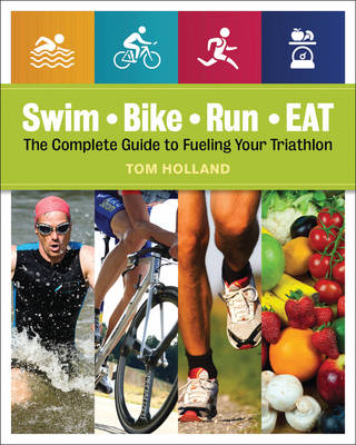 Picture of Swim, Bike, Run--Eat: The Complete Guide to Fueling Your Triathlon