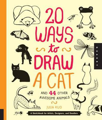 Picture of 20 Ways to Draw a Cat and 44 Other Awesome Animals: A Sketchbook for Artists, Designers, and Doodlers
